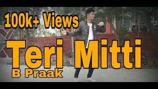 Teri Mitti - Kesari | Akshay Kumar & Parineeti Chopra | Arko | B Praak | Dance Cover By Aman Shah