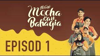 #MochaKauBahagia Episod 1 – Mocha Kau Bahagia