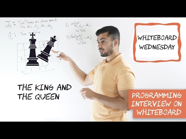 Coding Interview: King And Queen On A Chessboard - Whiteboard Wednesday