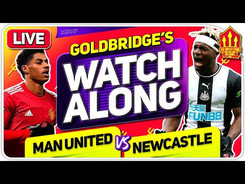 MANCHESTER UNITED vs NEWCASTLE With Mark GOLDBRIDGE LIVE