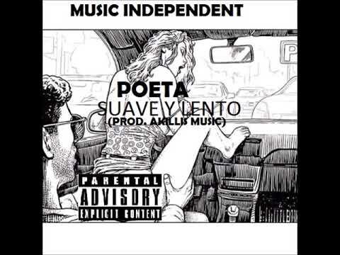 POETA BABY-SUAVE Y LENTO (PROD.AKILLIS MUSIC)