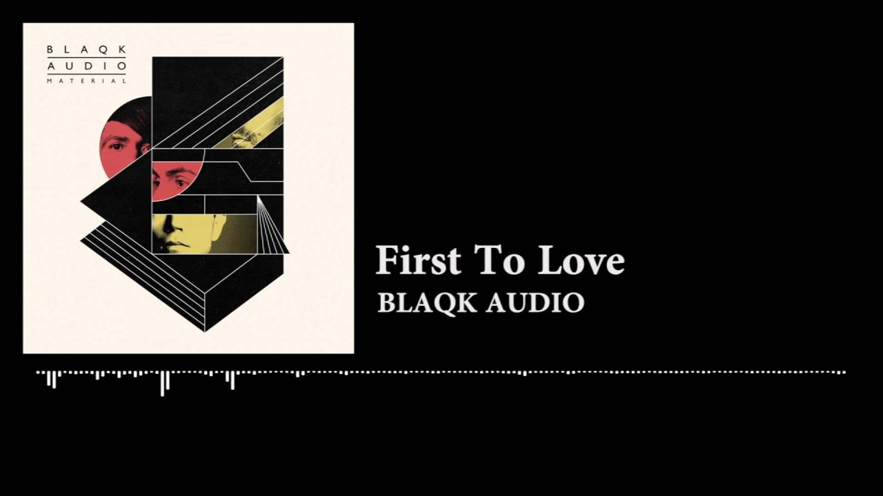 blaqk-audio-first-to-love-exn