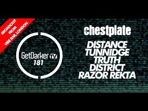 GetDarkerTV LIVE #181 CHESTPLATE - Distance, Truth, Tunnidge, District, Razor Rekta