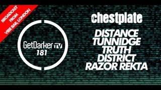 GetDarkerTV LIVE #181 CHESTPLATE - Distance, Truth, Tunnidge, District, Razor Rekta