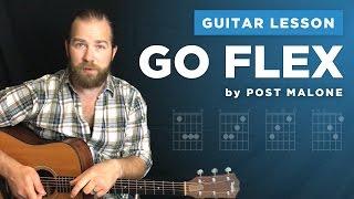"Video Guitar lesson for ""Go Flex"" by Post Malone (w/ chords, no capo) download MP3, 3GP, MP4, WEBM, AVI, FLV Oktober 2018"