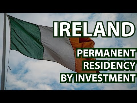 IRELAND PERMANENT RESIDENCY BY INVESTMENT - IRISH INVESTOR VISA ADVICE