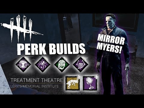 MIRROR MYERS!   Dead By Daylight MICHAEL MYERS PERK BUILDS