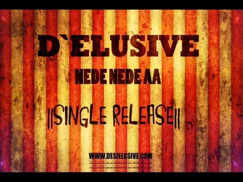 D'elusive - Nede Nede aa (Single Release 2011 !!!)