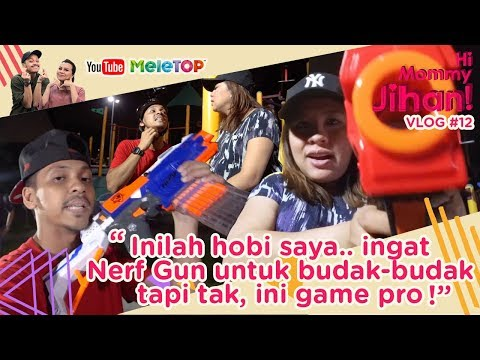 Hi Mommy Jihan Vlog #12   Inilah hobi saya.. ingat Nerf Gun untuk budak-budak tapi tak, ini game pro