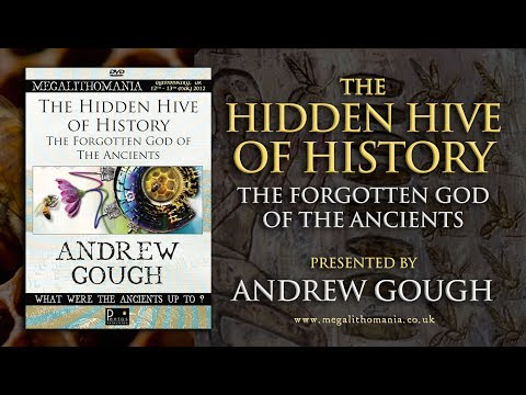 Andrew Gough: The Hidden Hive of History - The Forgotten God of the Ancients FULL LECTURE