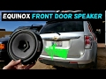 CHEVROLET EQUINOX FRONT DOOR SPEAKER REMOVAL REPLACEMENT TORRENT
