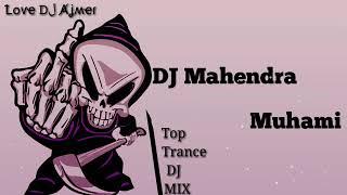 New Top remix Trance Dj Mahendra Muhami