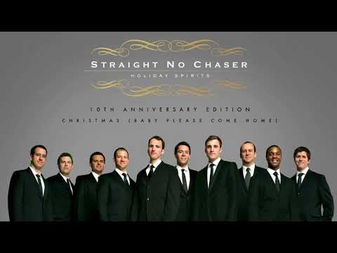Straight No Chaser - Christmas (Baby Please Come Home) [Official Audio]