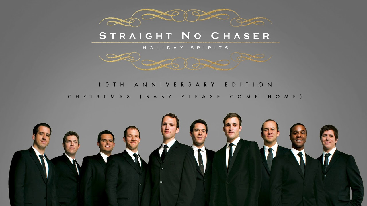 Download Straight No Chaser - Christmas (Baby Please Come Home) [Official Audio]