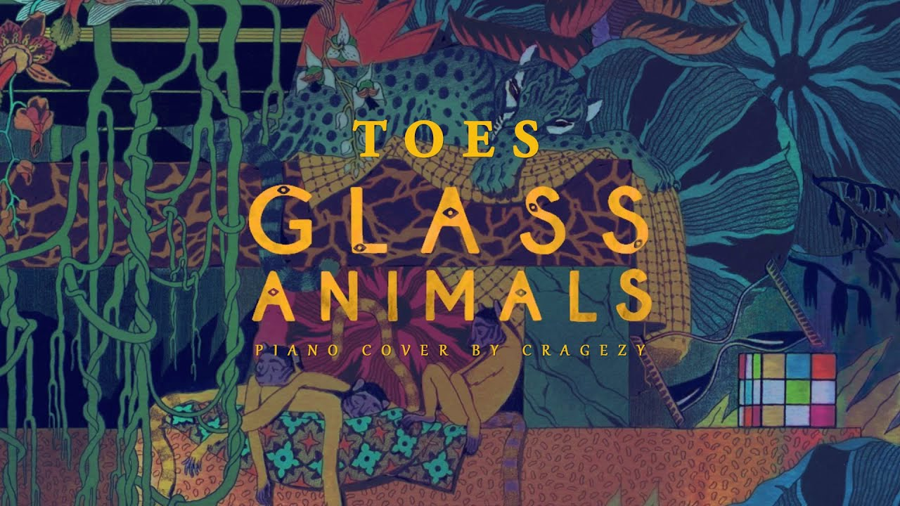 glass-animals-toes-unique-piano-cover-by-cragezy-cragezy