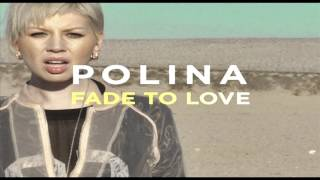 Polina Fade To Love HQ