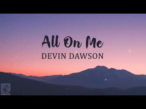 "MUSIC - Devin Dawson ""All On Me"" w/ lyrics"