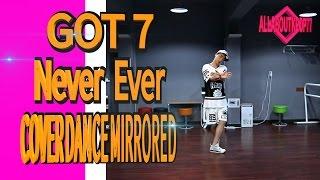 갓세븐 네버에버 안무거울모드 GOT7 NEVER EVER COVER DANCE MIRRORED