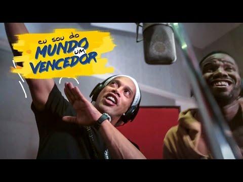 Eu sou do mundo, um vencedor (Ronaldinho Gaúcho, Jhama e Pablo Luiz)