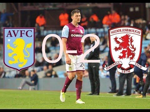 Aston Villa 0-2 Middlesbrough || 19/9/17 || NOT GOOD ENOUGH