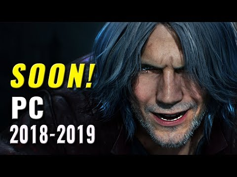 Top 25 Upcoming PC Games Of 2018, 2019 & Beyond