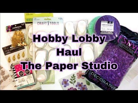 Hobby Lobby Haul   The Paper Studio   Michael's & Joann included