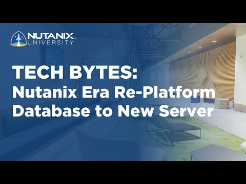 Nutanix Era re-platform database to new server | Tech Bytes | Nutanix University
