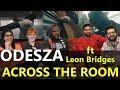 "Music Monday: Odesza ""Across the Room"" Feat. Leon Bridges - Group Reaction"