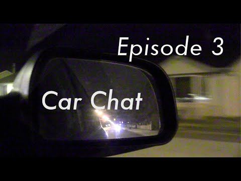 Car Chat – Episode 3