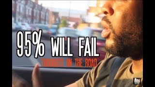 95% of You Will Fail in Life! - Ashleyi presents Thoughts on the road.(EP1) #DIYENT