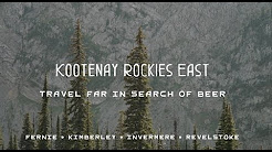 The Kootenay Rockies East Ale Trail - Travel Far in Search of Beer