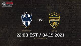 SCCL 2021   CF Monterrey vs Club Atletico Pantoja