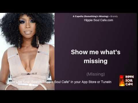 Brandy  - A Capella  Something's Missing (Lyrics)