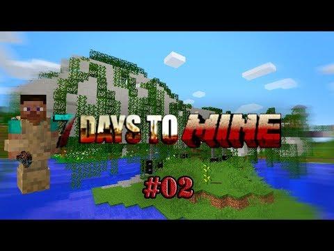 7 Days To Mine #02 - НЕБОЛЬШОЙ ПЕРЕЕЗД, САМОЛЕТ И ПЕРВАЯ ОДЕЖДА - 7 Days To Die в майнкрафт