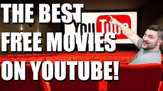 Best Movies to Watch on YouTube - Stream Full Length Free HD Films Online in 2018