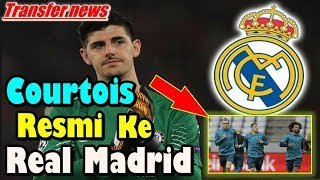 TRANSFER NEWS!!! Ditukar Dengan Pemain Bintang ini, Thibaut Courtois Resmi Ke Real Madrid