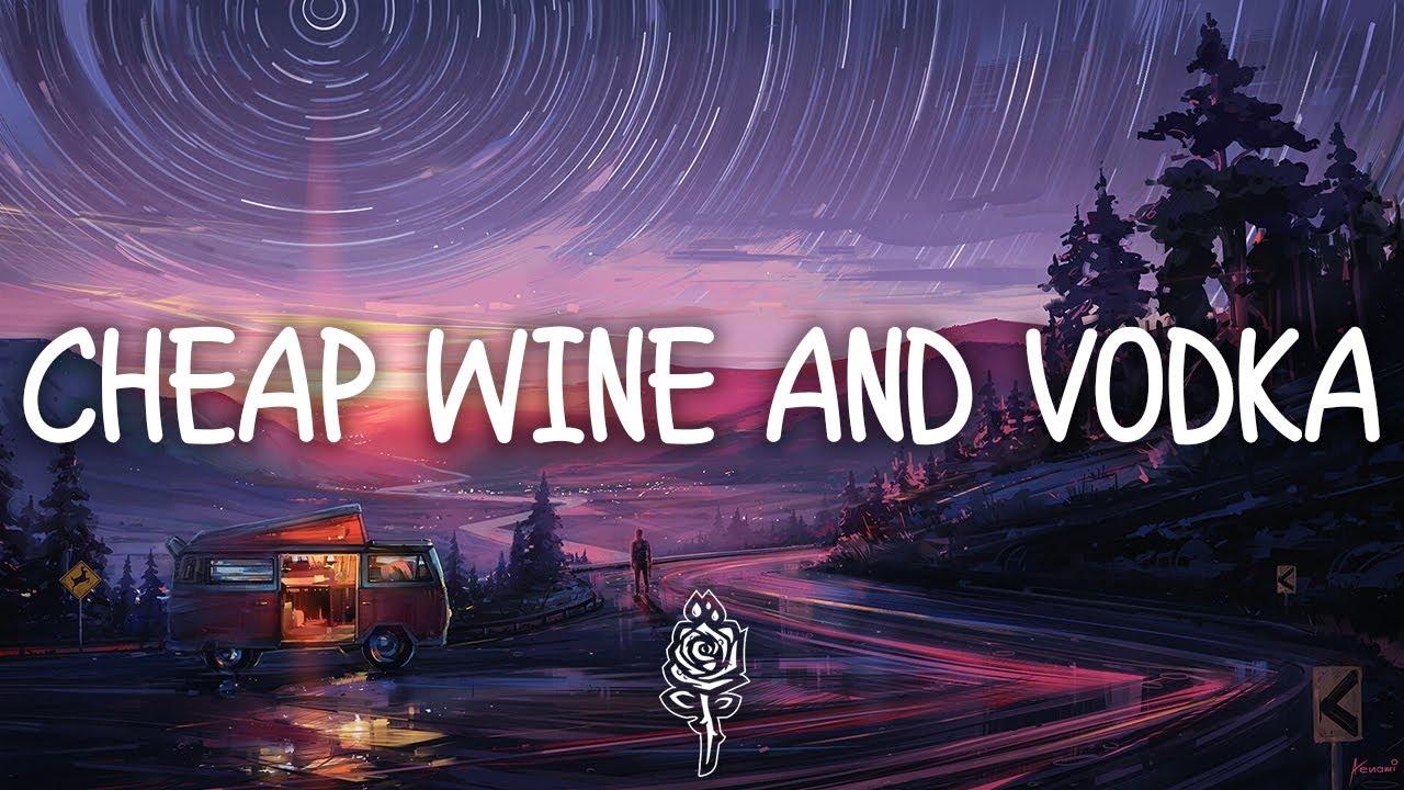 Cloudy June - Cheap Wine & Vodka (Lyrics)