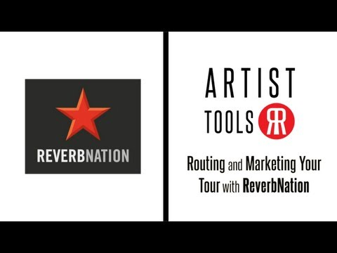 Artist Tools: ReverbNation - Routing and Marketing Your Tour!