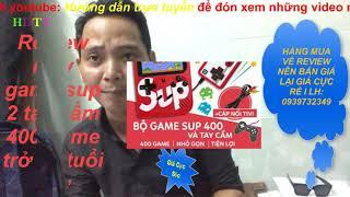 REVIEW Máy Chơi Game SUP 400 trò chơi 1 đến 2 người chơi Siêu HOT Siêu VUI l Trò chơi của 8x 9x.