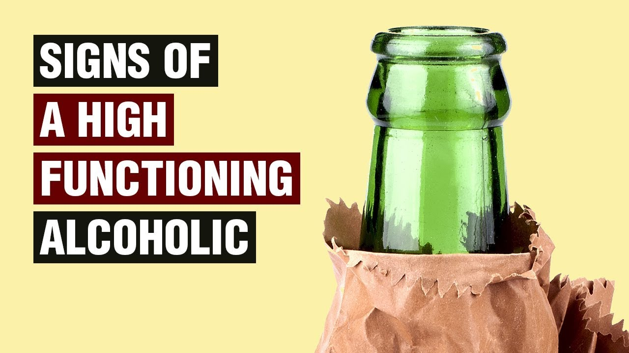 17 Signs Of A High Functioning Alcoholic