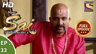 Mere Sai - मेरे साईं - Ep 33 - Full Episode - 10th November, 2017