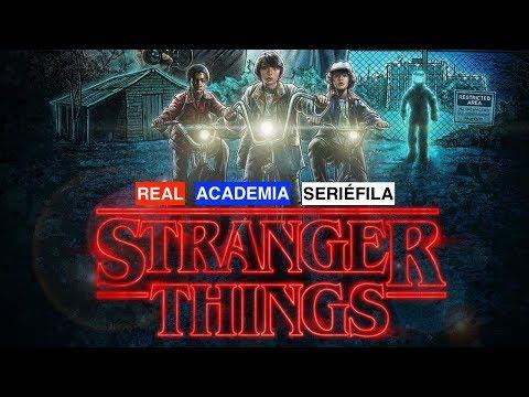 Real Academia Seriéfila PRESENTA: Stranger Things
