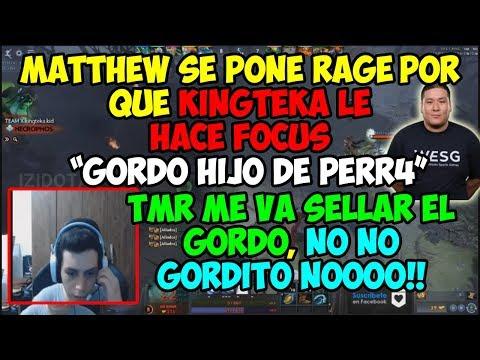 MATTHEW SE PONE RAGE POR QUE KINGTEKA LE HACE FOCUS   GORDO HIJO DE PÉRR4, NO GORDITO NOO!!