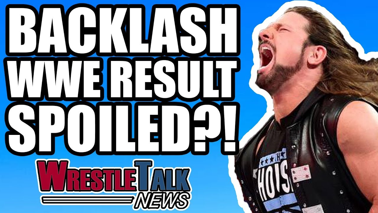 WWE Backlash 2018 Results: Live Updates, Results and Reaction