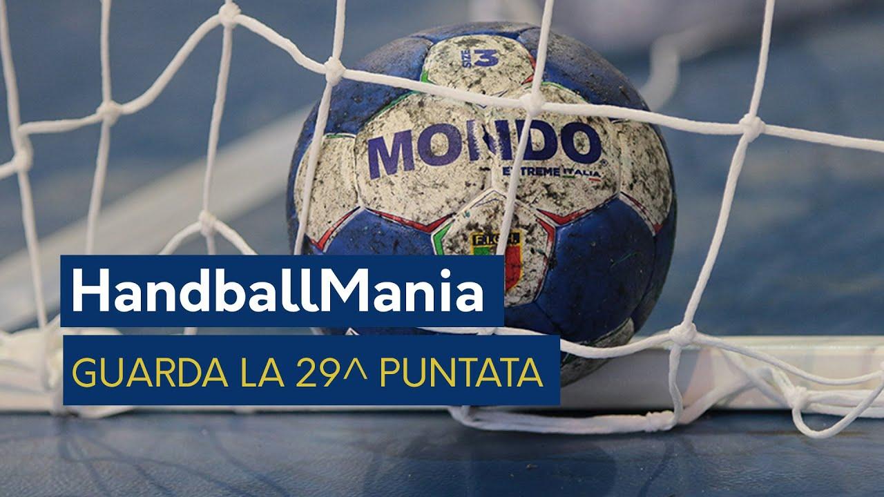 HandballMania - 29^ puntata [2 maggio]