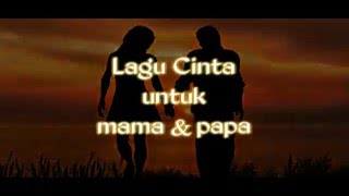 """Dedicated with love to all parents in the world. """"lagu cinta untuk mama & papa"""" *images source : google images song by anthonie alfons music arr ..."""