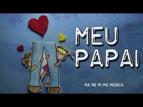 Meu Papai Ma Me Mi Mo Musica Meupapai Diadospais