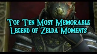 Top Ten Memorable Legend of Zelda Moments