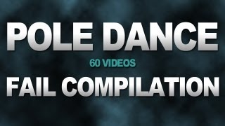 Pole Dance Fail Compilation (60 videos)