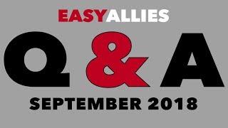 Easy Allies Patron Q&A - September 2018